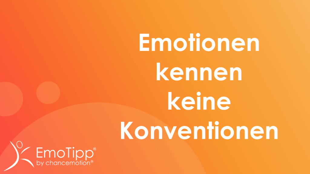 Emotionen kennen keine Konventionen, chancemotion